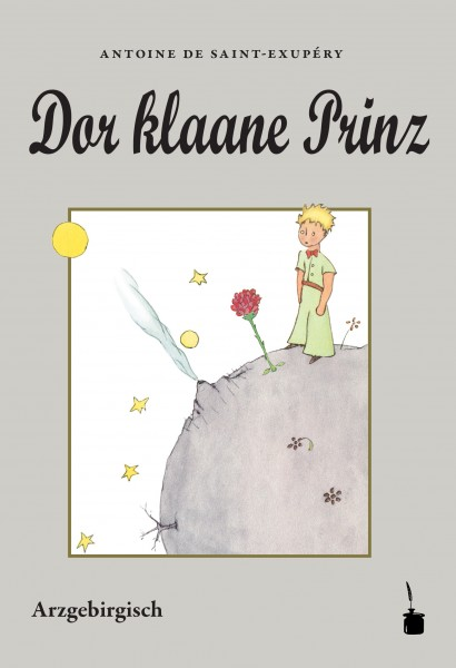 """Antoine de Saint-Exupéry """"Dor klaane Prinz"""" - Ausgabe in erzgebirgischer Übersetzung"""