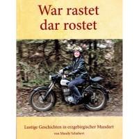 Mandy Schubert - War rastet dar rostet - Lustige Geschichten in erzgebirgischer Mundart