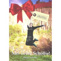 Mandy Schubert - Mei lieber Schollie! - Lustige Geschichten in erzgebirgischer Mundart