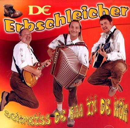 CD De Erbschleicher Schmeiss de Baa in de Höh