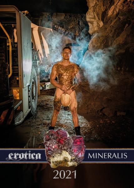 Erotica-Mineralis 2021 - edition Bergmänner - der erotische Kalender für Bergbau- und Mineralienfreunde/Innen