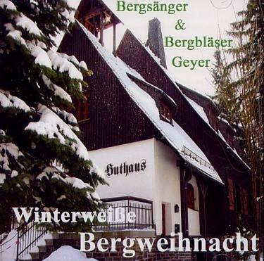 CD Bergsänger & Bergbläser Geyer Winterweiße Bergweihnacht